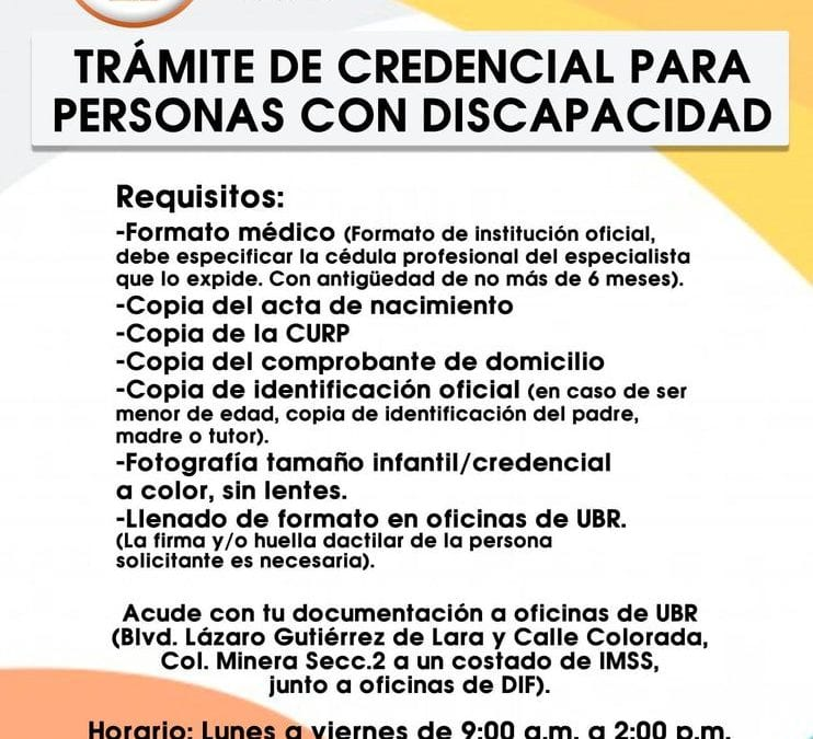 Unidad Básica de Rehabilitación hacen la invitación a todas las personas que requieran realizar trámite de credencial de discapacidad